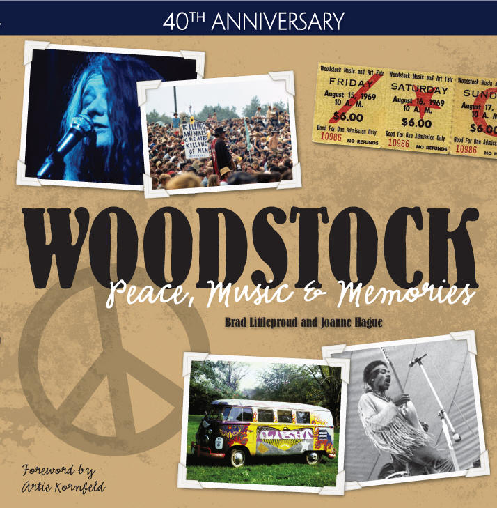 Woodstock Peace Music & Memories - By: Brad Littleproud and Joanne Hague